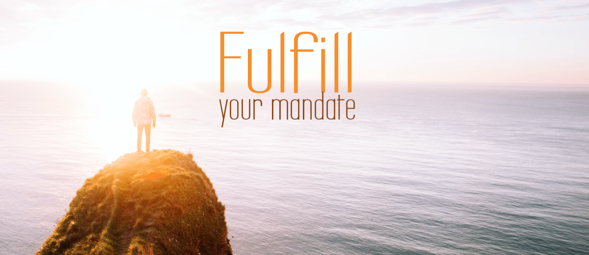 Fulfill Your Mandate