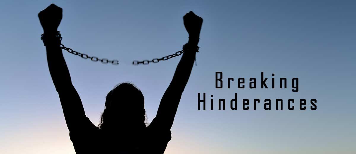 Breaking Hinderances