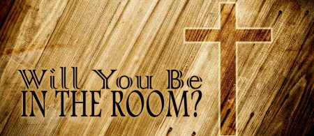 Will You Be in the Room?