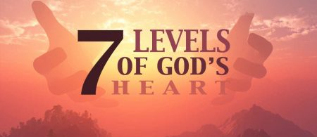 Seven Levels of God's Heart
