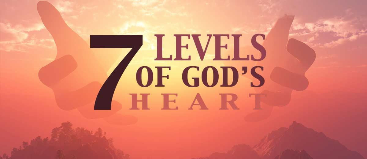 Seven Levels of God's Heart